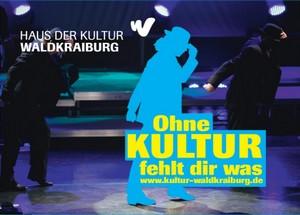 Ohne Kultur fehlt dir was Waldkraiburg